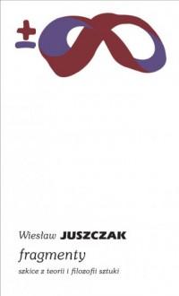 Fragmenty. Szkice z teorii i filozofii - okładka książki
