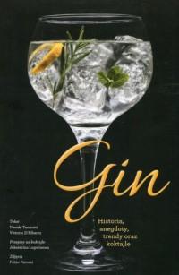 Gin. Historia, anegdoty, trendy - okładka książki