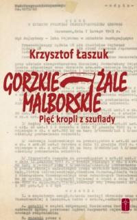 Gorzkie żale Malborskie. Pięć kropli z szuflady - okładka książki