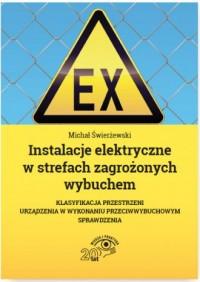 Instalacje elektryczne w strefach zagrożonych wybuchem - okładka książki
