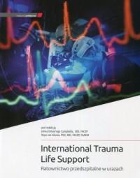 International trauma life support. Ratownictwo przedszpitalne w urazach - okładka książki