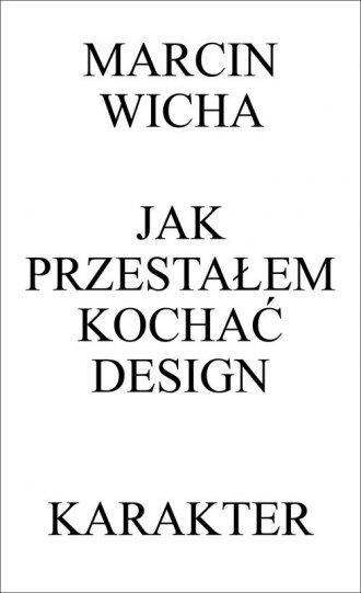 Jak przestałem kochać design - okładka książki