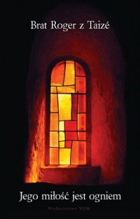 Jego miłość jest ogniem - okładka książki