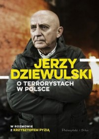Jerzy Dziewulski o terrorystach w Polsce - okładka książki