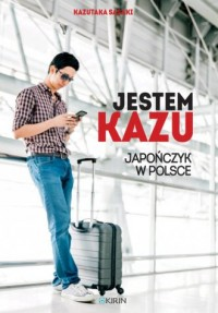 Jestem Kazu. Japończyk w Polsce - okładka książki
