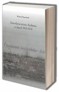 Kancelaria miasta Radomia w latach 1915-1939 - okładka książki