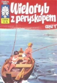 Kapitan Żbik Wieloryb z peryskopem cz. 1 - okładka książki