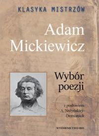 Klasyka mistrzów. Adam Mickiewicz. Wybór poezji - okładka książki