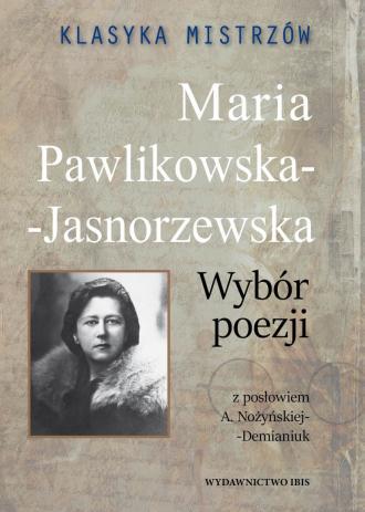 Klasyka mistrzów. Maria Pawlikowska-Jasnorzewska. - okładka książki