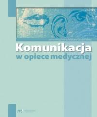 Komunikacja w opiece medycznej - okładka książki