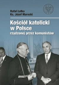 Kościół katolicki w Polsce rządzonej przez komunistów - okładka książki