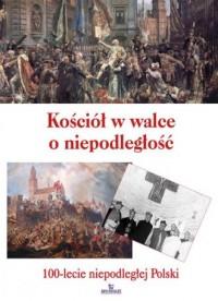 Kościół w walce o niepodległość. - okładka książki