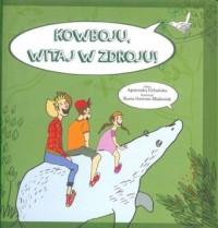 Kowboju witaj w Zdroju! - okładka książki