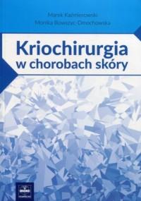 Kriochirurgia w chorobach skóry - okładka książki