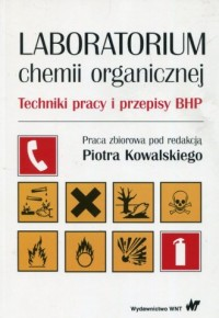 Laboratorium chemii organicznej. Techniki pracy i przepisy BHP - okładka książki