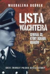 Lista Wachtera. Generał SS, który ograbił Kraków - okładka książki