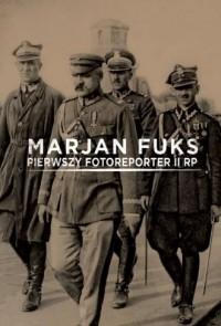 Marjan Fuks. Pierwszy fotoreporter II RP - okładka książki