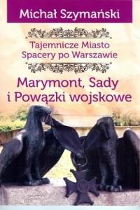 Marymont Sady i Powązki Wojskowe. - okładka książki