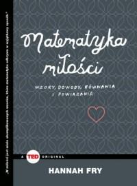 Matematyka miłości. Wzory, dowody, równania i powiązania - okładka książki