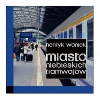 Miasto niebieskich tramwajów - okładka książki