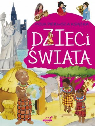 Moja pierwsza książka. Dzieci świata - okładka książki