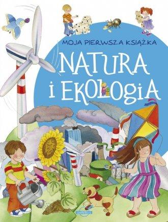Moja pierwsza książka. Natura i - okładka książki