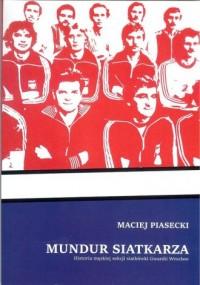 Mundur siatkarza - Maciej Piasecki - okładka książki