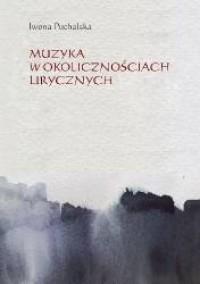 Muzyka w okolicznościach lirycznych. - okładka książki