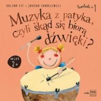 Muzyka z patyka czyli skąd się biorą dźwięki - okładka książki