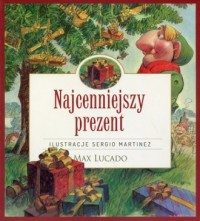 Najcenniejszy prezent - Max Lucado - okładka książki