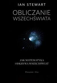 Obliczanie Wszechświata. O tym jak matematyka odkrywa Wszechświat - okładka książki