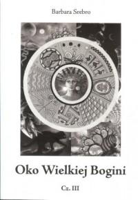 Oko Wielkiej Bogini cz. III - okładka książki