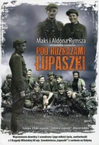 Pod rozkazami Łupaszki - okładka książki