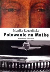 Polowanie na Matkę - okładka książki