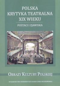 Polska krytyka teatralna XIX wieku. - okładka książki