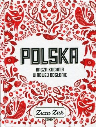 Polska. Nasza kuchnia w nowej odsłonie - okładka książki