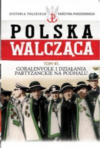 Polska Walcząca. Goralenvolk i - okładka książki