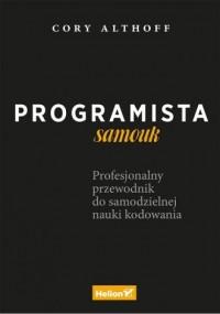 Programista samouk. Profesjonalny przewodnik do samodzielnej nauki kodowania - okładka książki