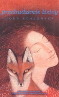 Przebudzenie lisicy - Dora Rosłońska - okładka książki