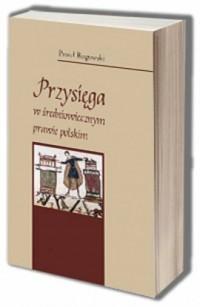 Przysięga w średniowiecznym prawie polskim - okładka książki