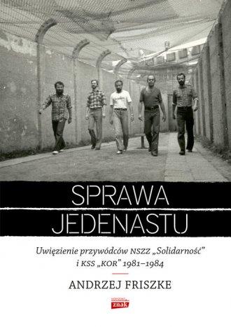 Sprawa jedenastu. Uwięzienie przywódców - okładka książki