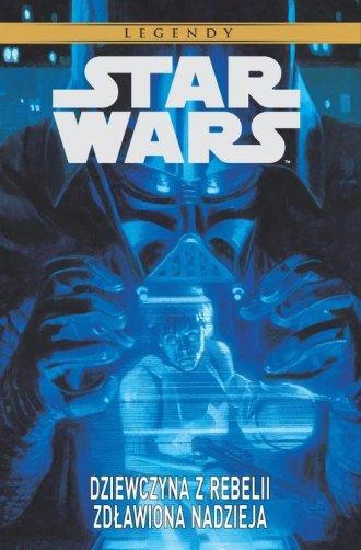 Star Wars Legendy Dziewczyna z - okładka książki