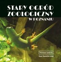 Stary Ogród Zoologiczny w Poznaniu - okładka książki
