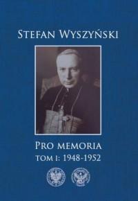 Stefan Wyszyński. Pro memoria. Tom 1: 1948-1952 - okładka książki