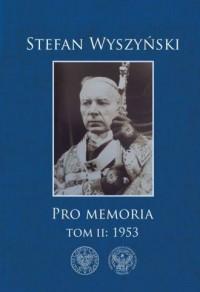 Stefan Wyszyński. Pro memoria. Tom 2: 1953 - okładka książki