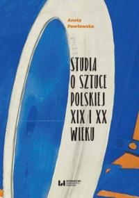 Studia o sztuce polskiej XIX i - okładka książki