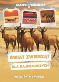 Świat zwierząt dla najmłodszych - okładka książki
