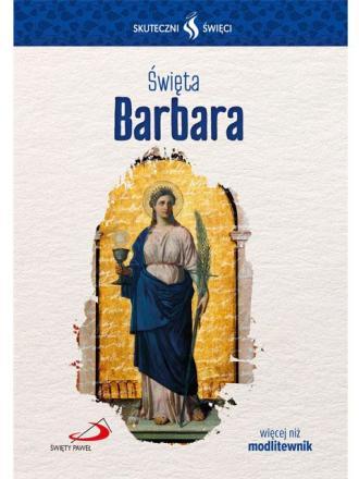 Święta Barbara. Skuteczni Święci - okładka książki
