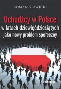Uchodźcy w Polsce w latach dziewięćdziesiątych - okładka książki