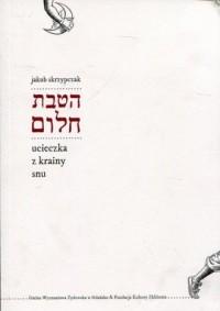 Ucieczka z krainy snu - okładka książki